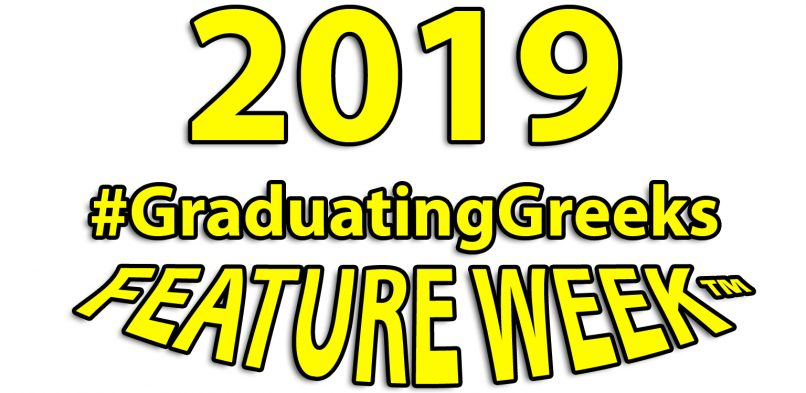 2019 #GraduatingGreeks Feature Week™ HAS ENDED